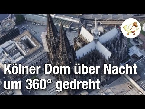 Kölner Dom über Nacht um 360° gedreht [Postillon24]