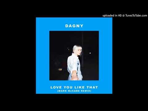 Dagny – Love You Like That (Mark McCabe Remix)
