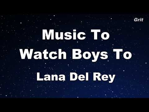 Music To Watch Boys To - Lana Del Rey Karaoke【No Guide Melody】