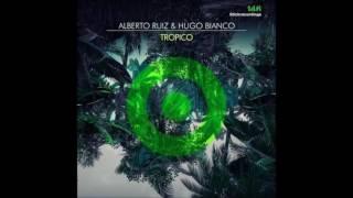 Alberto Ruiz, Hugo Bianco  - Tropico [Original Stick]
