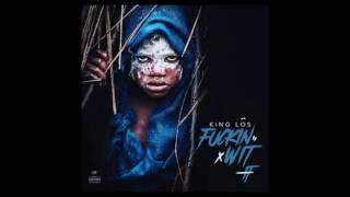 King Los - Fuckin Wit It *NEW*