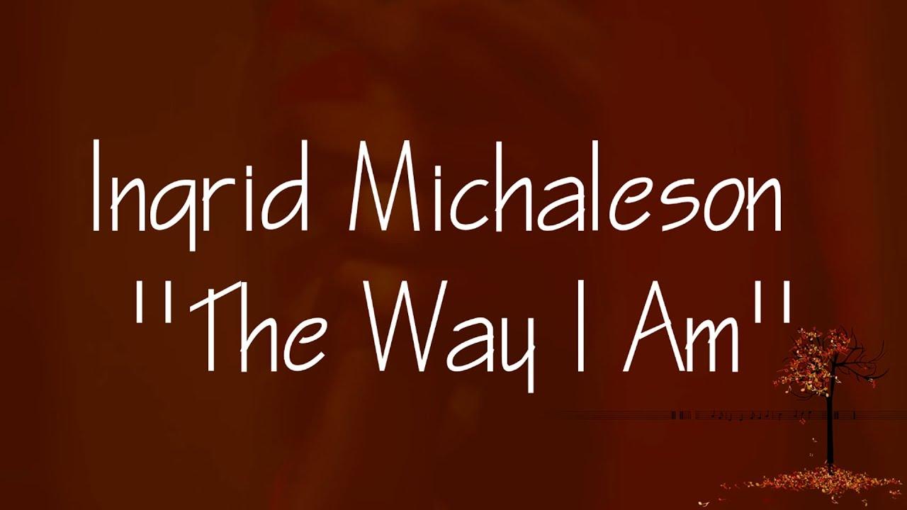 Ingrid Michaelson - The Way I Am (Lyrics) - YouTube