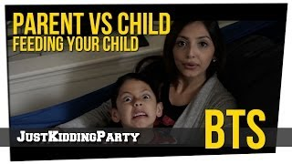 """Parent vs Child - Feeding Your Child"" Behind The Scenes"