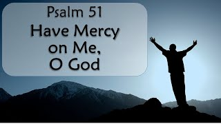 Psalm 51 - Have mercy on me, O God (Graham Kendrick) - Lyric Video