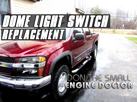 Pickup Truck Dome Light Switch Replacement On Chevy Colorado / GMC