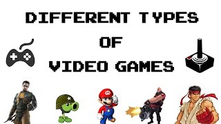 Different types of Video games