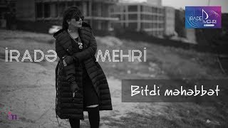 Irade Mehri - Bitdi mehebbet 2019  (Official Audio)