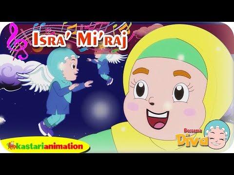 ISRA MIRAJ | Lagu Anak Islami bersama Diva | Lagu Nabi Muhammad | Kastari Animation Official