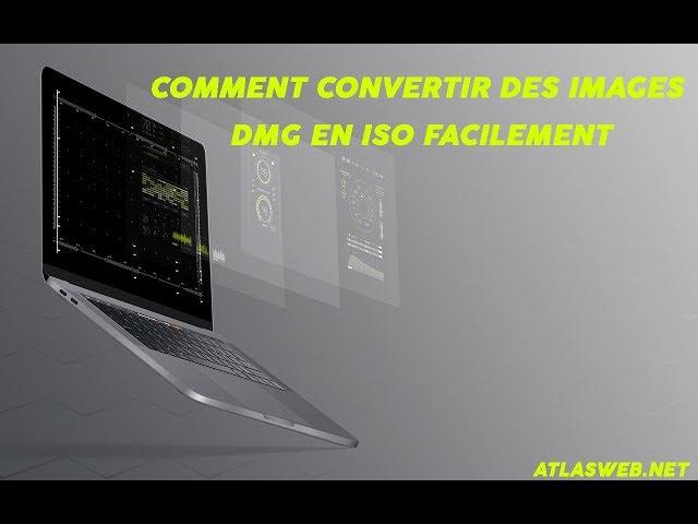 Comment convertir des images DMG en ISO facilement