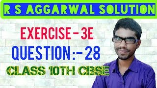 Rs Aggarwal Solution || Exercise 3E Question 28 || Linear Equation In Two Variables