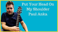 """How to play """"Put your head on my shoulders"""" by Paul Anka on acoustic guitar"""