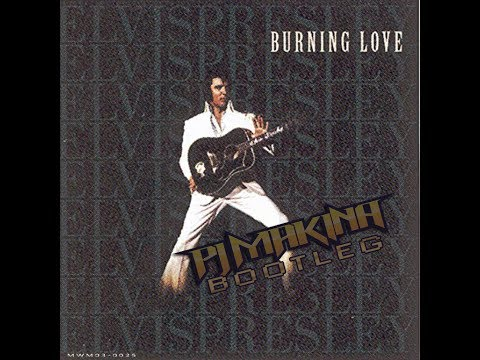 Elvis Presley - Burning Love (PJ Makina Bootleg)