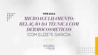 Web Aula #024 - Microagulhamento - Relação da técnica com dermocosméticos
