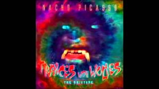 Nacho Picasso-  Trances With Wolves {Full EP}