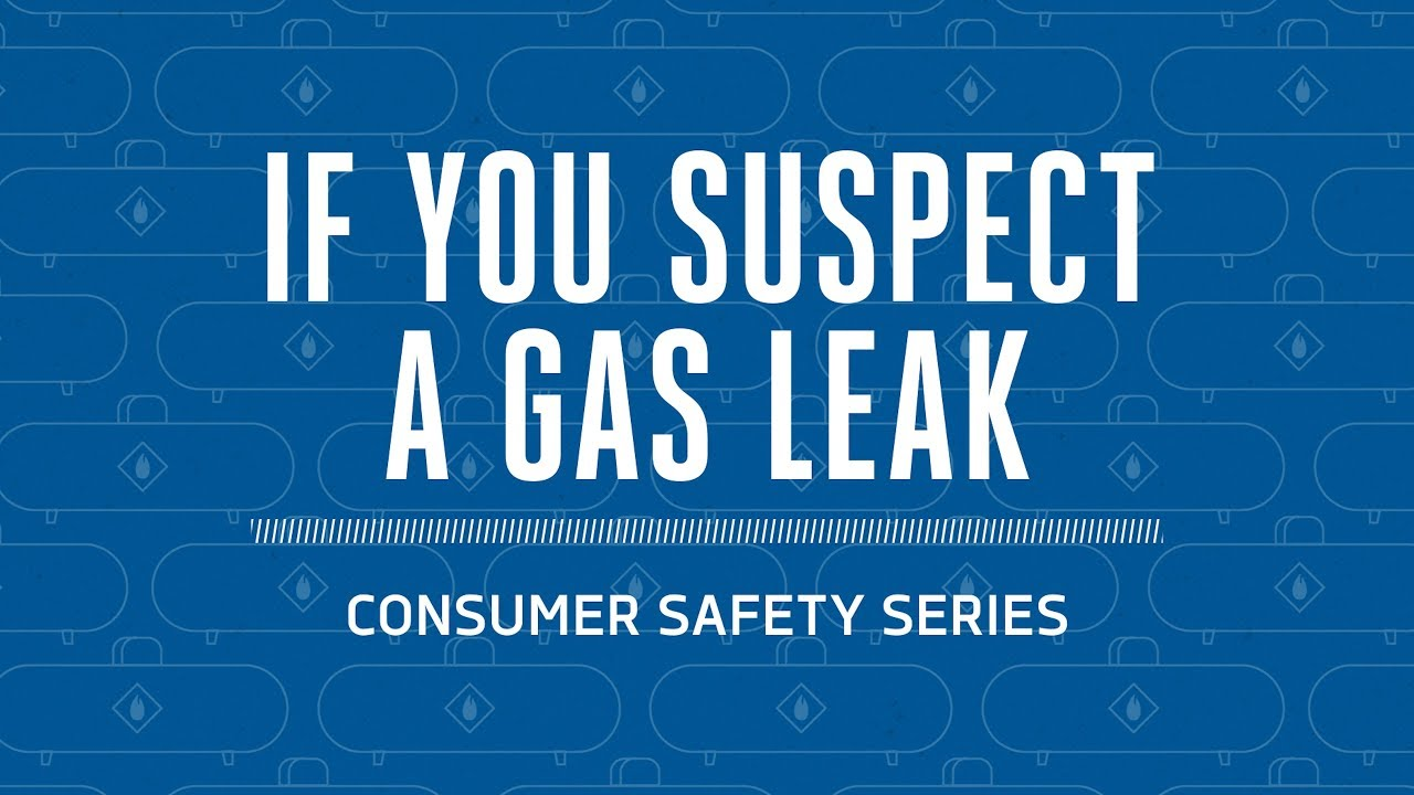 Propane Safety: If You Suspect a Gas Leak