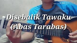 Download Disebalik Tawaku (Abas Tarabas) Lirik ~ COVER