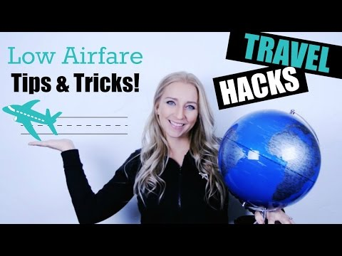 TRAVEL HACKS: Low Airfare Tips & Tricks!
