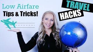 TRAVEL HACKS: Low Airfare Tips & Tricks!