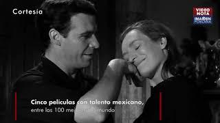 Cinco películas con talento mexicano, entre las 100 mejores