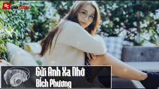Gửi Anh Xa Nhớ -Bích Phương [Video.Lyric.Sub.Kara HD]
