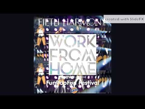 Fifth Harmony - Work From Home - FunPopFun Festival Version [DL + Info In Description]
