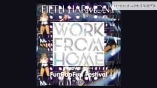 Fifth Harmony - Work From Home - FunPopFun Festival Version [DL + Info In Description]