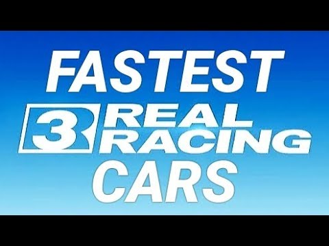 TOP 5 Fastest Cars In Real Racing 3