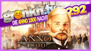 0292 🔴 SEIT 5 WACH!™ - Die ANNO 1800 Beta-Nacht 🔴 Gronkh Livestream | 01.02.2019