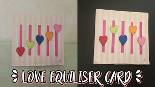 Love Equiliser card/Love Equiliser card tutorial/How to make a greeting card/Kids craft ideas/Craft❤