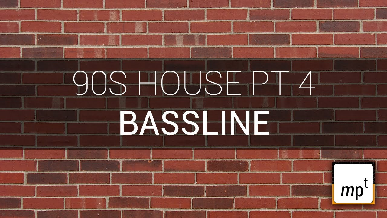 Producing a 90s house track part four bassline youtube for Best 90s house tracks