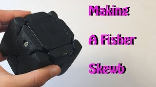 Making a Fisher Skewb!