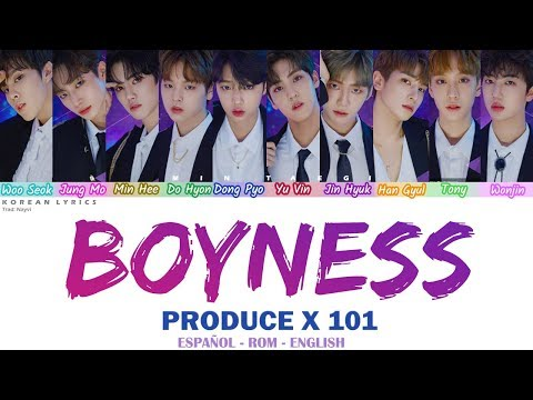 PRODUCE X 101 - Boyness | Lyrics: Español - Rom - English