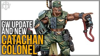 Games Workshop Update + New Catachan Colonel Model Exclusive To Independent Stockists!