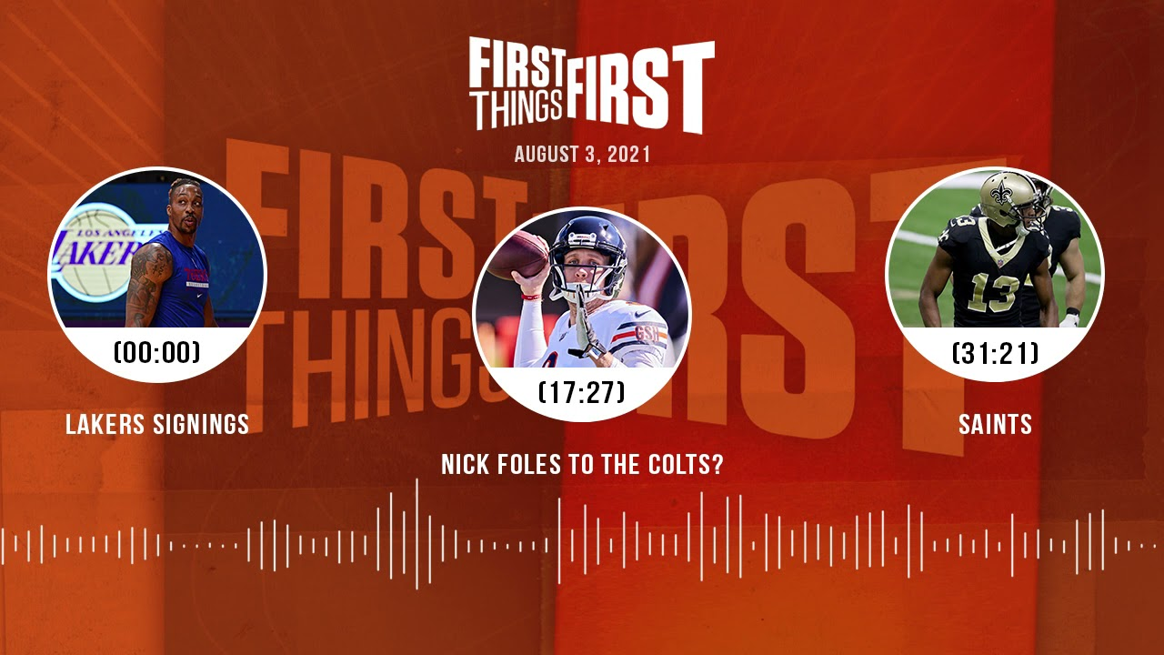 Lakers signings, Nick Foles to the Colts?, Saints | FIRST THINGS FIRST audio podcast (8.3.21)