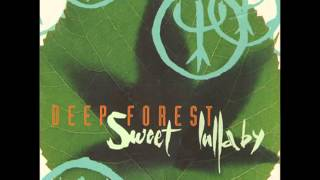 Deep Forest - Sweet Lullaby - Downstream Mix by Joe Giucastro & Touche Moi II Productions