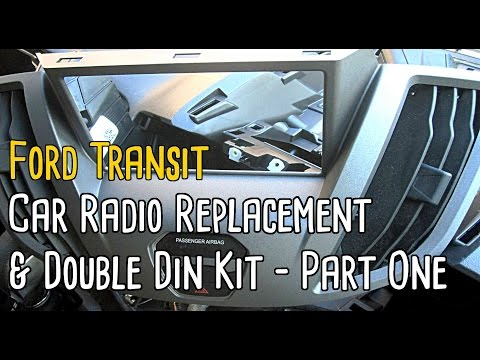 Ford Transit - Car Radio Replacement & DDin Kit - Part One