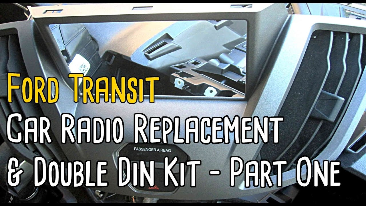 ford transit car radio replacement ddin kit part one youtube rh youtube com