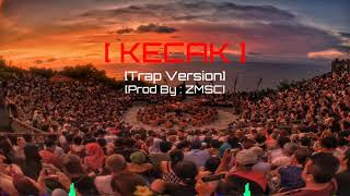 Gambar cover ZMSC - KECAK [Trap Version] Balinese Traditional Culture