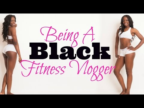 Being a Black Fitness Vlogger