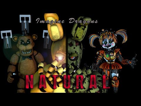 [FNAF SFM] Natural (By Imagine Dragons)