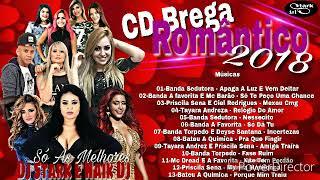 CD BREGA ROMÂNTICO 2018 - AS MELHORES DO MOMENTO - DJ STARK E NAIK DJ