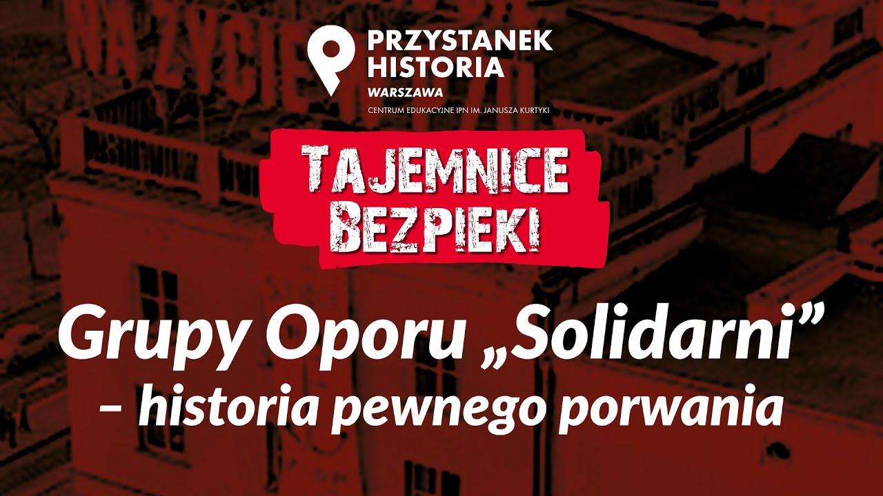 """Download Grupy Oporu """"Solidarni"""": historia pewnego porwania – cykl Tajemnice bezpieki [DYSKUSJA ONLINE]"""
