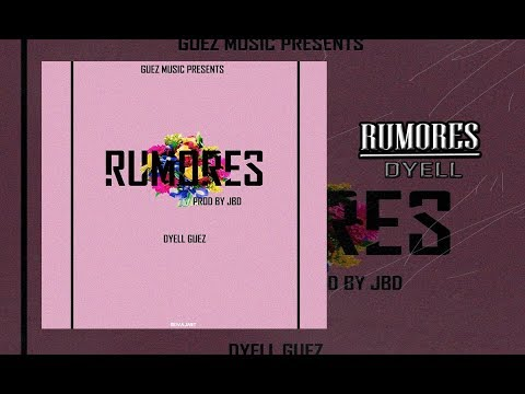 Dyell Guez - Rumores  [Prod By: JBD]