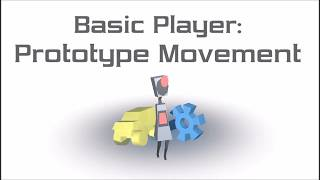 Tutorial - Basic Player(Unity)#1: Prototype Movement
