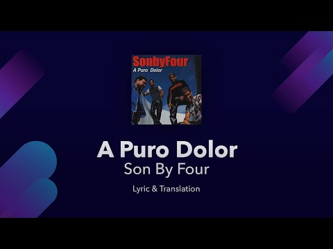 Son By Four - A Puro Dolor Lyrics English and Spanish - Translation