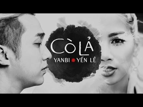 CO LA | YEN LE ft YANBI | OFFICIAL MV