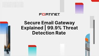 FortiMail Secure Email Gateway | Network Security