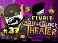 THE END FINALE - Battleblock Theater w/Nova & Immortal Ep.37