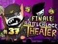THE END FINALE - Battleblock Theater w/Nova & Immortal Ep.37