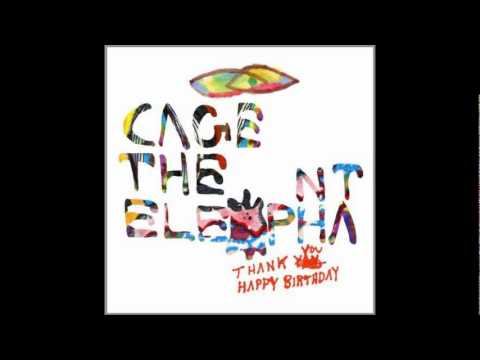 Always Something - Cage The Elephant (Thank You Happy Birthday)